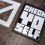 Check Yo Self Before…