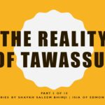The Reality of Tawassul – Part 5 of 10